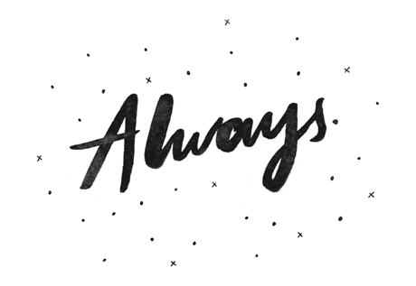 A black and white brush-style typography piece that spells the word 'always'